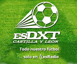 ESDXT Castilla y León. Todo nuestro futbol, solo en esradio